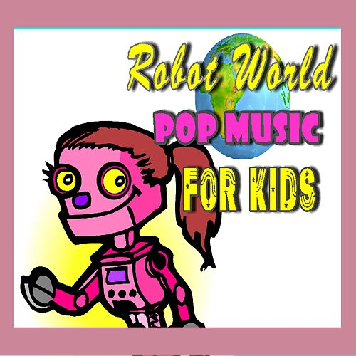 Robot World Pop Music for Kids de Mike Williams