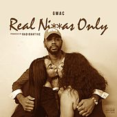 Real Niggaz Only by Gmac