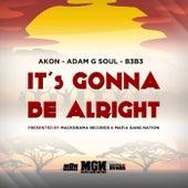 It's Gonna Be Alright de Adam G Soul