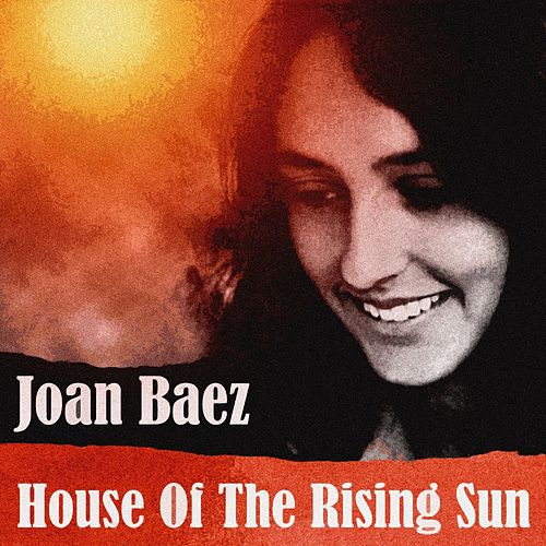 House Of The Rising Sun by Joan Baez