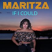 If I Could by Maritza
