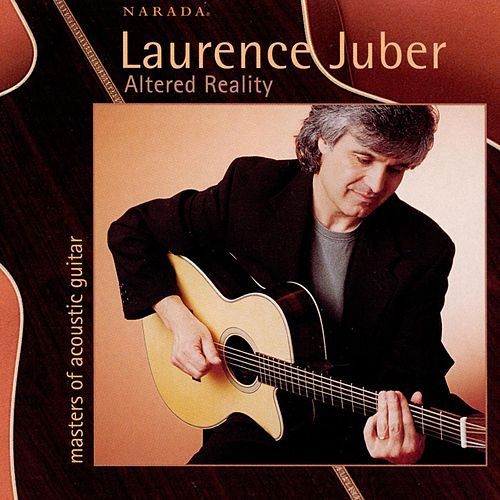Play & Download Altered Reality by Laurence Juber | Napster