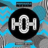 Miami Hustle 2017 - EP by Various Artists