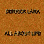 Play & Download All About Life by Derrick Lara | Napster