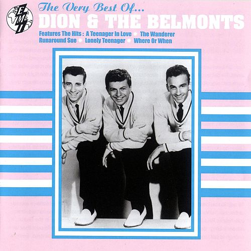 Play & Download The Best Of Dion & The Belmonts by Dion | Napster