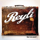 Play & Download Que Nos Paso by Reyli | Napster
