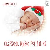 Classical Music for Babies: Lullabies, Vol. 1 by Olena Klimova