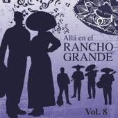 Allá en el Rancho Grande (Vol. 8) by Various Artists