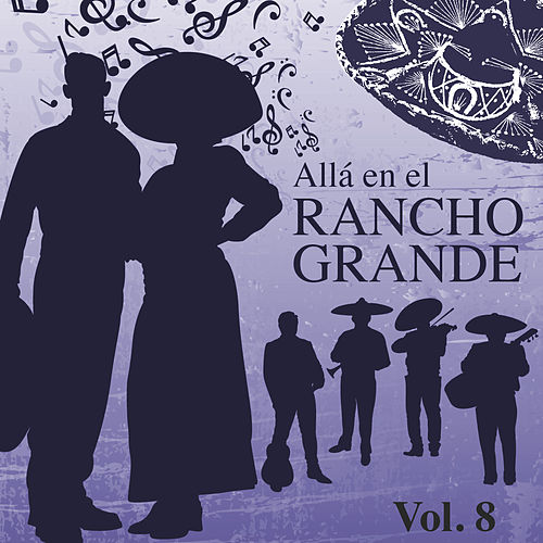 Allá en el Rancho Grande (Vol. 8) by Various Artists