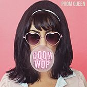 Doom-Wop by Prom Queen