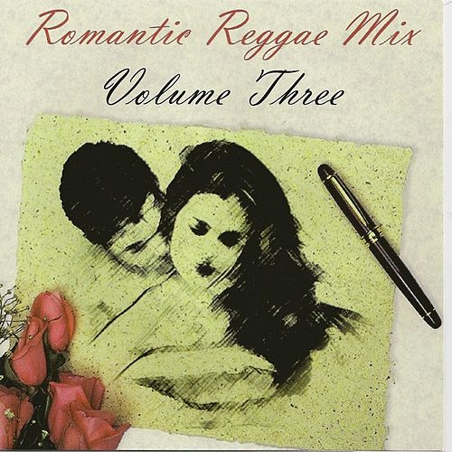 Play & Download Romantic Reggae Mix, Vol. 3 by Various Artists | Napster
