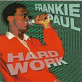 Play & Download Hard Work by Frankie Paul | Napster