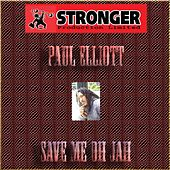 Play & Download Save Me Oh Jah by Paul Elliott | Napster