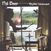 Play & Download Rhythm Methodist by Phil Beer | Napster