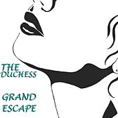 The Duchess Grand Escape - EP by Various Artists