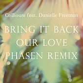 Bring It Back, Our Love (Phasen Remix) (feat. Danielle Freeman) by Collioure
