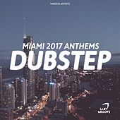 Miami 2017 Anthems - Dubstep - EP by Various Artists