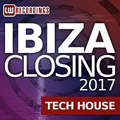 Ibiza Closing 2017 Tech House - EP by Various Artists