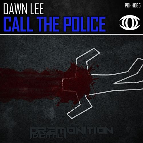 Call The Police by Dawn Lee