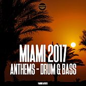 Miami 2017 Anthems - Drum & Bass - EP by Various Artists