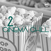Cinema Chill, Collection Vol. 2 by Various Artists
