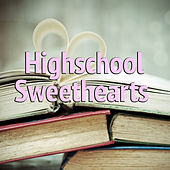 Highschool Sweethearts von Various Artists