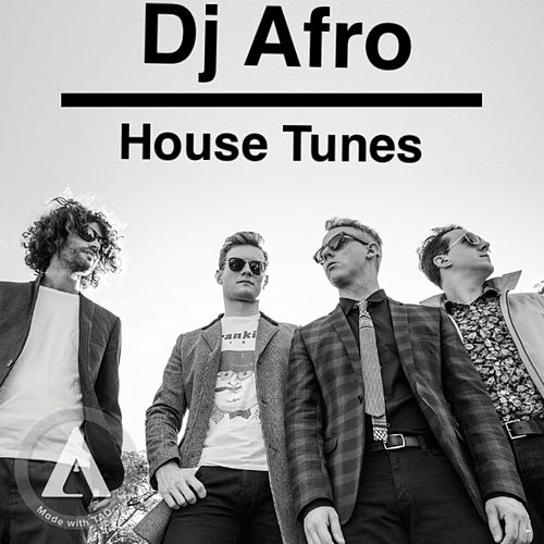 House Tune by DJ Afro