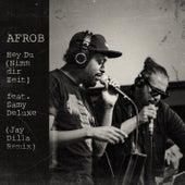 Hey Du (Nimm dir Zeit) (Acoustic, Jay Dilla Remix) von Afrob