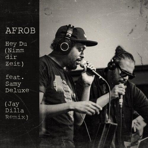 Hey Du (Nimm dir Zeit) (Acoustic, Jay Dilla Remix) by Afrob