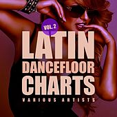 Latin Dancefloor Charts, Vol. 2 by Various Artists
