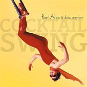 Play & Download Cocktail Swing by Rani Arbo & Daisy Mayhem   Napster