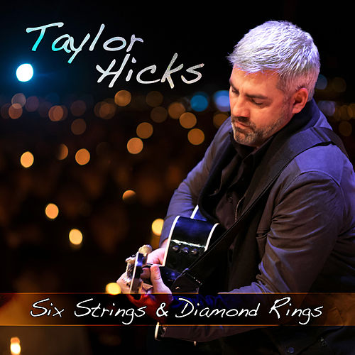 Six Strings and Diamond Rings by Taylor Hicks