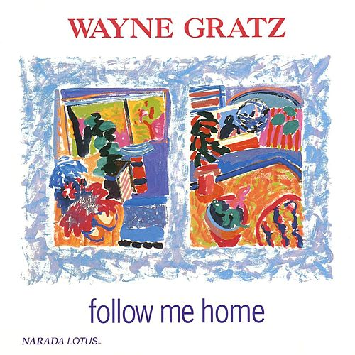 Follow Me Home by Wayne Gratz
