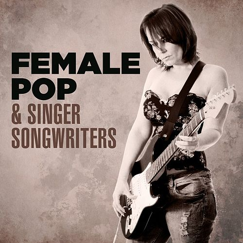 Female Pop & Singer/Songwriters by Various Artists