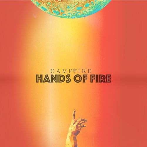 Hands of Fire (feat. Leo Gallo) by Campfire