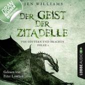 Der Geist der Zitadelle - Von Göttern und Drachen, Folge 1 (Ungekürzt) von Jen Williams