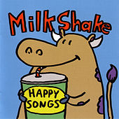 Play & Download Happy Songs by Milkshake | Napster