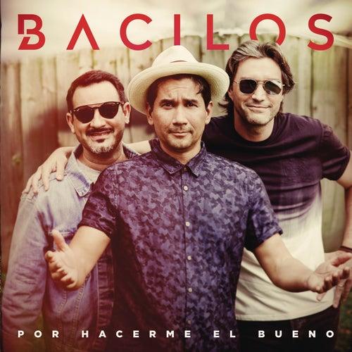Por Hacerme el Bueno by Bacilos