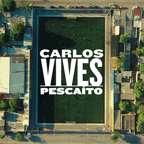 Pescaíto by Carlos Vives