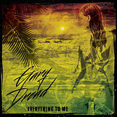 Everything To Me - Single by Gary Dread