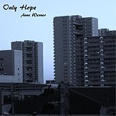 Only Hope by Anne Werner