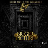 Bigger Picture (feat. NBA YOUNG BOY) by Richie Rich