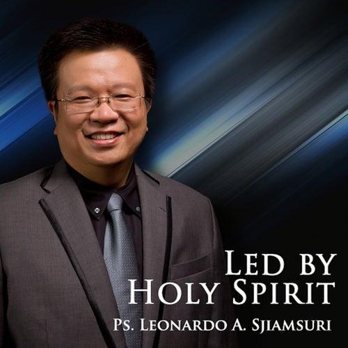 Led By Holy Spirit by P.S. Leonardo A. Sjiamsuri
