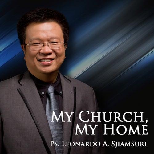 My Church, My Home by P.S. Leonardo A. Sjiamsuri