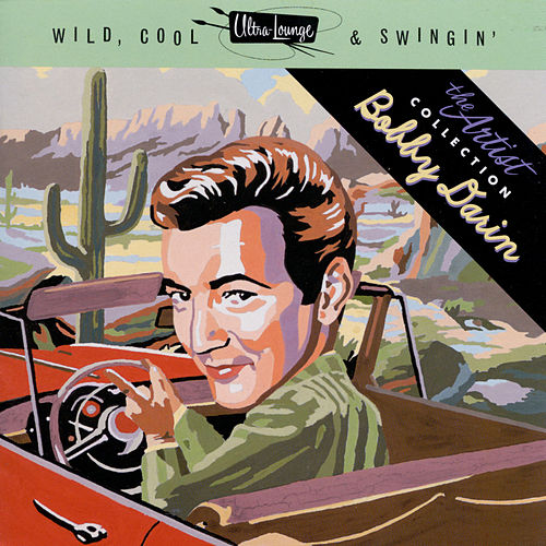 Wild, Cool & Swingin' - Ultra Lounge by Bobby Darin