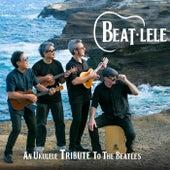 An Ukulele Tribute to the Beatles by Beat-Lele