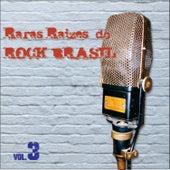 Raras Raízes do Rock Brasil, Vol. 3 by Various Artists