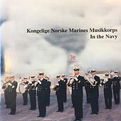 In The Navy by Kongelige Norske Marines Musikkorps