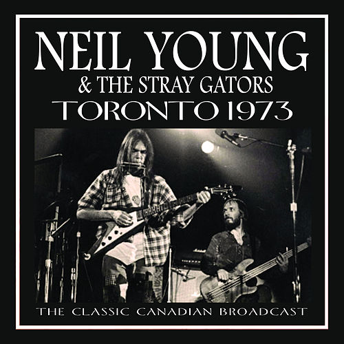 Toronto 1973 (Live) von Neil Young