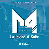 La Invite a Salir by Fisher